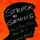 Struck By Genius: How a Brain Injury Made Me a Mathematical Marvel by Jason Padgett and Maureen Seaberg